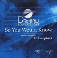 So You Would Know, Accompaniment CD   -     By: The Comptons