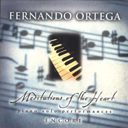 Meditations of the Heart Encore, Compact Disc [CD]   -     By: Fernando Ortega