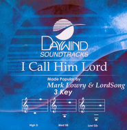 I Call Him Lord, Accompaniment CD   -     By: Mark Lowry, LordSong