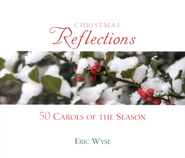 Christmas Reflections, 3 CD Set   -     By: Eric Wyse