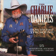 How Sweet The Sound CD   -     By: The Chalie Daniels Band
