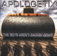 The Boys Aren't Backin' Down CD   -     By: ApologetiX