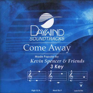 Come Away, Accompaniment CD   -     By: Kevin Spencer & Friends