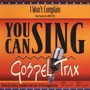 I Won't Complain, Accompaniment CD   -     By: John P. Kee