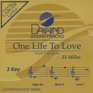 One Life To Love, Accompaniment CD   -     By: 33 Miles