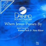 When Jesus Passes By, Accompaniment CD   -     By: Karen Peck