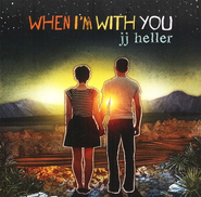 When I'm With You CD   -     By: J.J. Heller