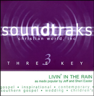 Livin' In The Rain, Accompaniment CD   -     By: Jeff Easter, Sheri Easter