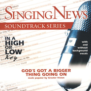 God's Got A Bigger Thing Going On, Accompaniment CD   -     By: Greater Vision