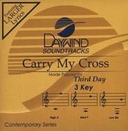 Carry My Cross, Accompaniment CD   -     By: Third Day