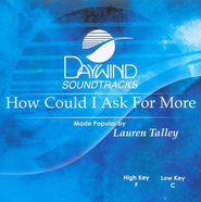 How Could I Ask For More? Accompaniment CD   -     By: Lauren Talley