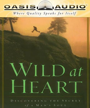 Wild at Heart - Unabridged Audiobook  [Download] -     Narrated By: Kelly Ryan Dolan     By: John Eldredge
