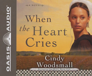When The Heart Cries - Unabridged Audiobook  [Download] -     Narrated By: Jill Shellabarger     By: Cindy Woodsmall