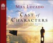 Cast of Characters: Common People in the Hands of an Uncommon God - Unabridged Audiobook  [Download] -     Narrated By: Roger Mueller     By: Max Lucado