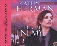 The Real Enemy - Unabridged Audiobook  [Download] -     Narrated By: Tim Lundeen     By: Kathy Herman