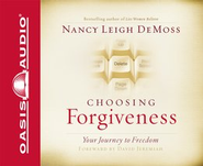 Choosing Forgiveness: Your Journey to Freedom - Unabridged Audiobook  [Download] -     Narrated By: Christine Dente     By: Nancy Leigh DeMoss