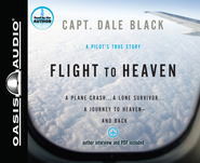 Flight to Heaven: A Plane Crash...A Lone Survivor...A Journey to Heaven-and Back - Unabridged Audiobook  [Download] -     By: Dale Black