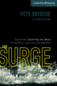 The Surge: Churches Catching the Wave of Christ's Love for the Nations Audiobook  [Download] -     By: Pete Briscoe