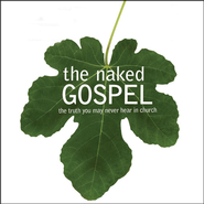 The Naked Gospel: The Truth You May Never Hear in Church - Unabridged Audiobook  [Download] -     By: Andrew Farley