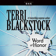 Word of Honor Audiobook  [Download] -     By: Terri Blackstock