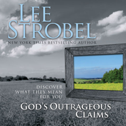 God's Outrageous Claims: Thirteen Discoveries That Can Revolutionize Your Life - Abridged Audiobook  [Download] -     By: Lee Strobel