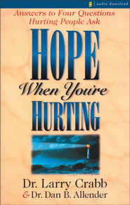 Hope When You're Hurting: Answers to Four Questions Hurting People Ask - Abridged Audiobook  [Download] -     By: Dan B. Allender, Larry Crabb
