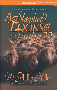 A Shepherd Looks at Psalm 23 - Abridged Audiobook  [Download] -     By: W. Phillip Keller