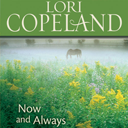 Now and Always - Unabridged Audiobook  [Download] -     By: Lori Copeland