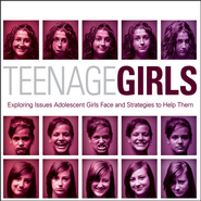 Teenage Girls: Exploring Issues Adolescent Girls Face and Strategies to Help Them - Unabridged Audiobook  [Download] -     By: Ginny Olson