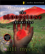 The Bloodstone Chronicles: A Journey of Faith - Unabridged Audiobook  [Download] -     By: Bill Myers