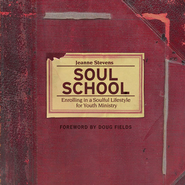 Soul School: Enrolling in a Soulful Lifestyle for Youth Ministry - Unabridged Audiobook  [Download] -     By: Jeanne Stevens