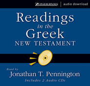 Readings in the Greek New Testament - Unabridged Audiobook  [Download] -     By: Jonathan T. Pennington