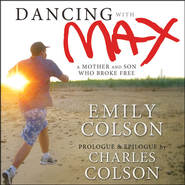 Dancing with Max: A Mother and Son Who Broke Free Audiobook  [Download] -     By: Emily Colson, Charles Colson