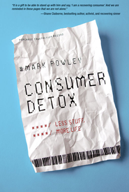 Consumer Detox: Less Stuff, More Life Audiobook  [Download] -     By: Mark Powley