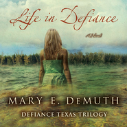 Life in Defiance: A Novel Audiobook  [Download] -     By: Mary E. DeMuth