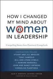 How I Changed My Mind about Women in Leadership: Compelling Stories from Prominent Evangelicals - Unabridged Audiobook  [Download] -     Edited By: Alan F. Johnson     By: Alan F. Johnson(Ed.)
