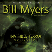 Invisible Terror Collection - Unabridged Audiobook  [Download] -     By: Bill Myers
