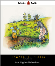 Uncle Wiggily & Mother Goose - Unabridged Audiobook  [Download] -     By: Howard Garis