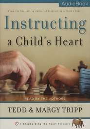 Instructing a Child's Heart Audiobook  [Download] -     By: Tedd Tripp, Margy Tripp