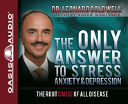 The Only Answer to Stress, Anxiety and Depression - Unabridged Audiobook  [Download] -     Narrated By: Wes Bleed     By: Dr. Leonard Coldwell