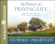 The Power of a Praying Life: Finding the Freedom, Wholeness, and True Success God Has for You - Unabridged Audiobook  [Download] -     Narrated By: Jill Shellabarger     By: Stormie Omartian