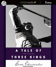 A Tale of Three Kings - Unabridged Audiobook  [Download] -     By: Gene Edwards