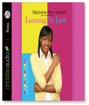 Learning to Love - Unabridged Audiobook  [Download] -     Narrated By: Robin Miles     By: Stephanie Perry Moore