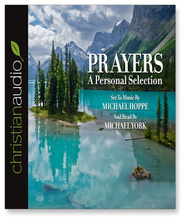 Prayers: A Personal Selection - Unabridged Audiobook  [Download] -     Narrated By: Michael York     By: Michael Hoppe