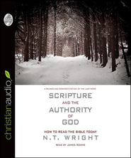 Scripture and the Authority of God: How to Read the Bible Today - Unabridged Audiobook  [Download] -     Narrated By: James Adams     By: N.T. Wright