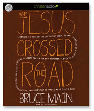 Why Jesus Crossed the Road: Learning to Follow the Unconventional Travel Itinerary of a First-century Carpenter and His . . . - Unabridged Audiobook  [Download] -     Narrated By: Johnny Heller     By: Bruce Main