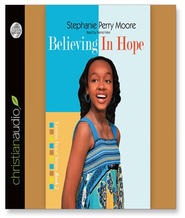 Believing in Hope - Unabridged Audiobook  [Download] -     Narrated By: Robin Miles     By: Stephanie Perry Moore