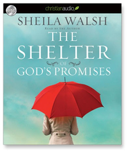 The Shelter of God's Promises - Unabridged Audiobook  [Download] -     Narrated By: Sheila Walsh     By: Sheila Walsh