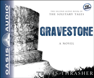 Gravestone: A Novel - Unabridged Audiobook  [Download] -     Narrated By: Kirby Heyborne     By: Travis Thrasher