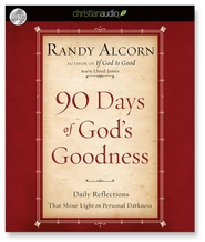 90 Days of God's Goodness: Daily Reflections That Shine Light on Personal Darkness - Unabridged Audiobook  [Download] -     Narrated By: Lloyd James     By: Randy Alcorn